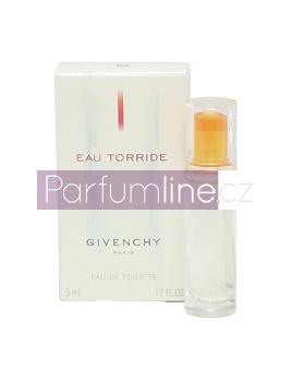 Givenchy Eau Torride, Toaletní voda 5ml